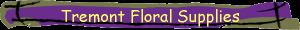 Tremont Floral Supplies